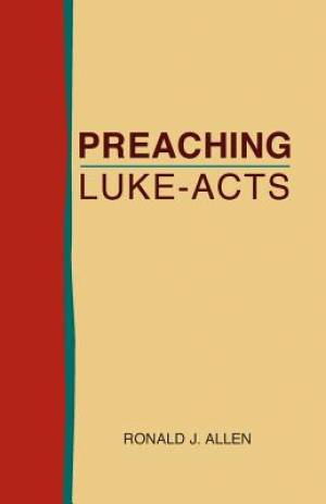 Preaching Luke-Acts