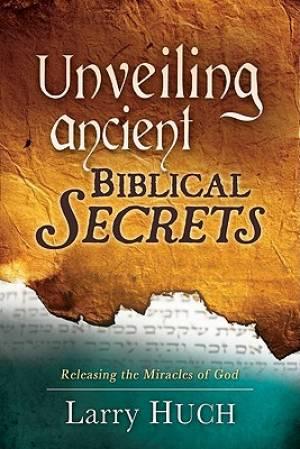 Unveiling Ancient Biblical Secrets Pb