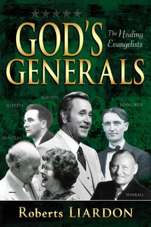 Gods Generals Healing Evangelists