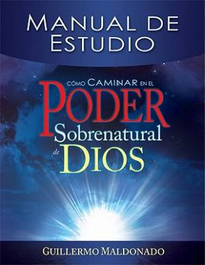 Span-How To Walk In Supernatural Power Of God-Study Guide (S