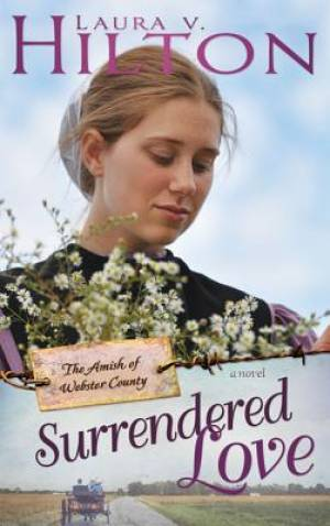 Surrendered Love (Amish Of Webster County V2)