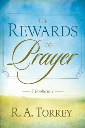 The Rewards Of Prayer (5 in 1 anthology)