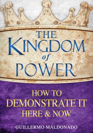 Kingdom Of Power How To Demonstrate It Here & Now