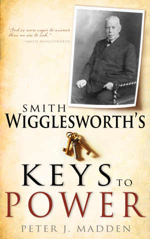 Smith Wigglesworth's Keys To Power Paperback Book