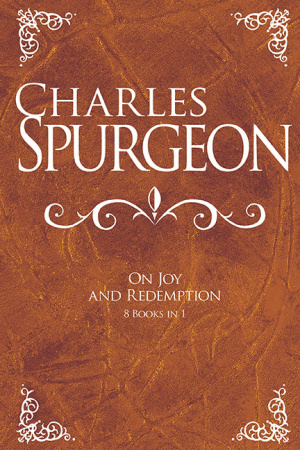 Charles Spurgeon On Joy & Redemption