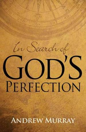 In Search Of God's Perfection Paperback Book