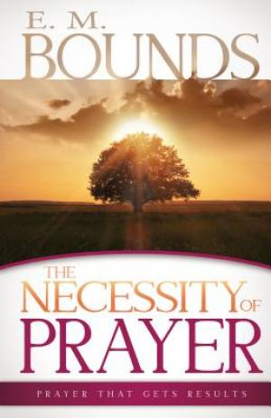 The Necessity Of Prayer Paperback Book