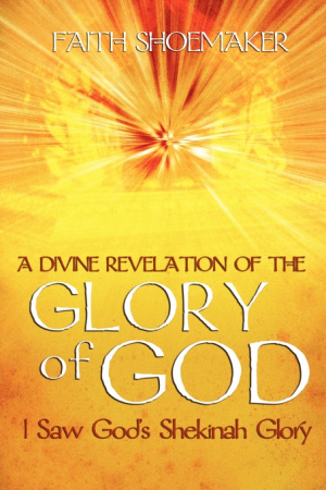 A Divine Revelation Of the Glory Of God