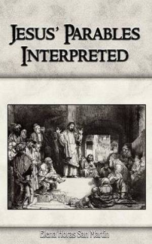 Jesus' Parables Interpreted