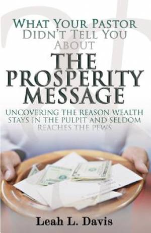 What Your Pastor Didn't Tell You about the Prosperity Message