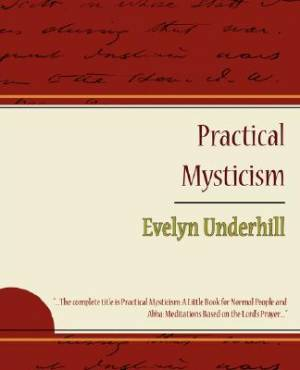 Practical Mysticism - Evelyn Underhill