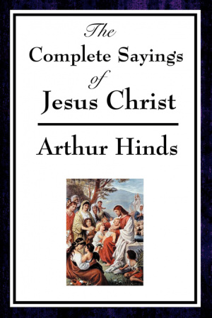 Complete Sayings Of Jesus Christ