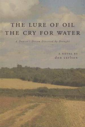 The Lure of Oil, the Cry for Water