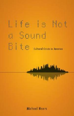 Life Is Not a Sound Bite
