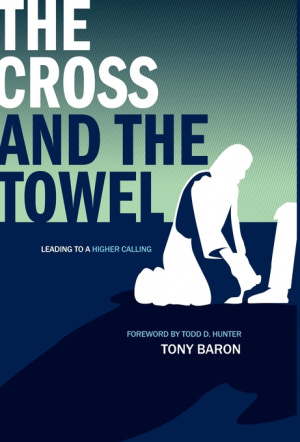 The Cross and the Towel: Leading to a Higher Calling