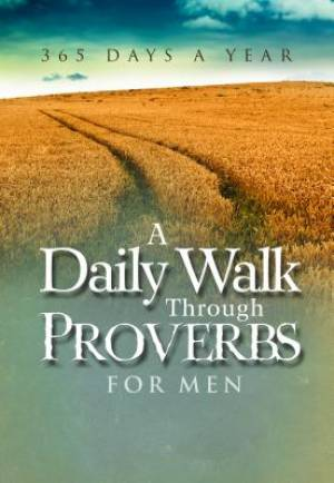 A Daily Walk Through Proverbs For Men