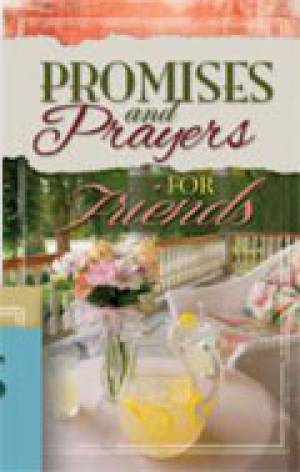 Promises And Prayers For Friends