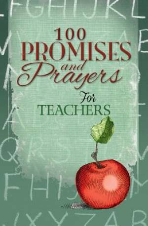 100 Promises And Prayers For Teachers