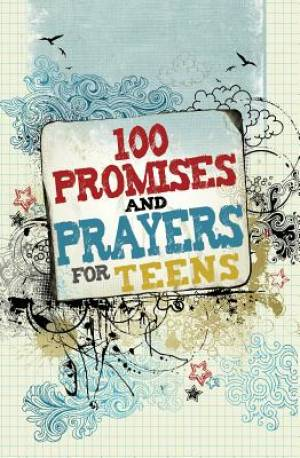 100 Promises And Prayers For Teens