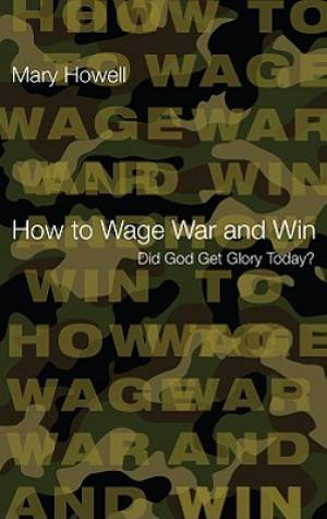 How to Wage War and Win