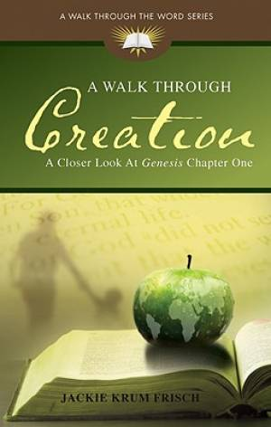 A Walk Through Creation