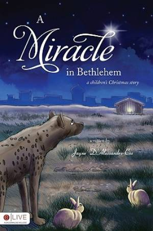 A Miracle in Bethlehem: A Children's Christmas Story