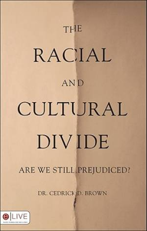 The Racial and Cultural Divide