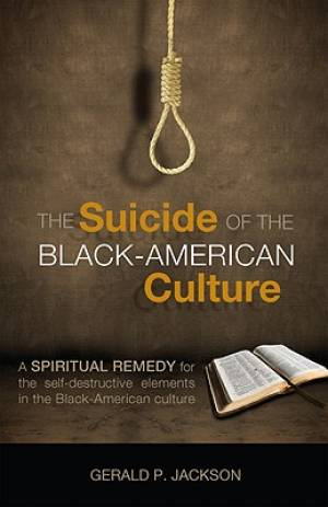 The Suicide of the Black-American Culture