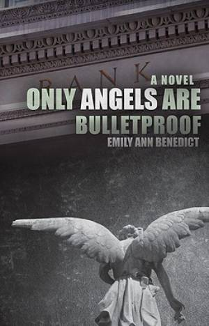 Only Angels Are Bulletproof