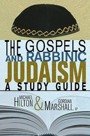 The Gospels and Rabbinic Judaism: A Study Guide