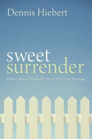 Sweet Surrender: How Cultural Mandates Shape Christian Marriage