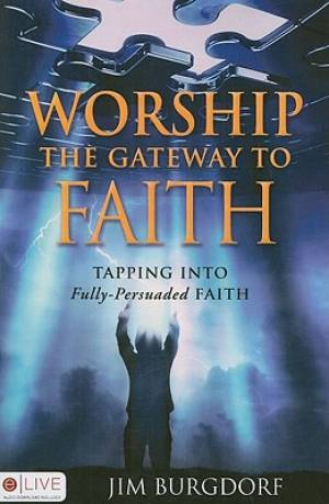 Worship: The Gateway to Faith