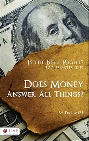Is the Bible Right? Does Money Answer All Things?