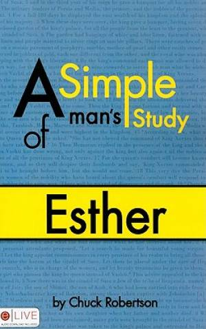 A Simple Man's Study of Esther