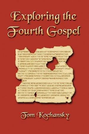 Exploring the Fourth Gospel