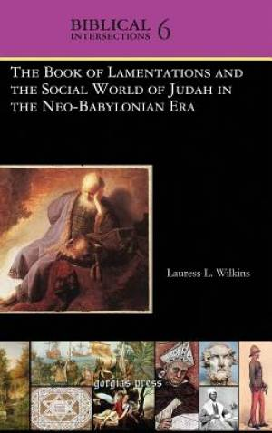 The Book of Lamentations and the Social World of Judah in the Neo-Babylonian Era