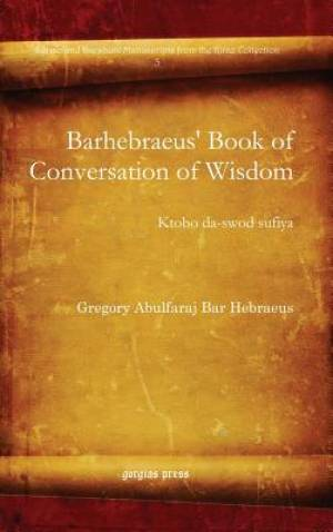 Barhebraeus' Book of Conversation of Wisdom