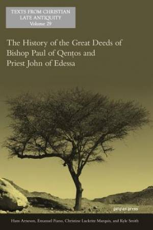 The History of the Great Deeds of Bishop Paul of Qentos and Priest John of Edessa