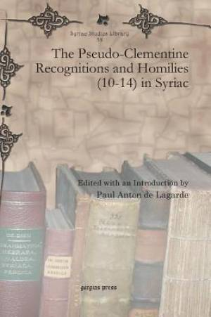 The Pseudo-Clementine Recognitions and Homilies (10-14) in Syriac