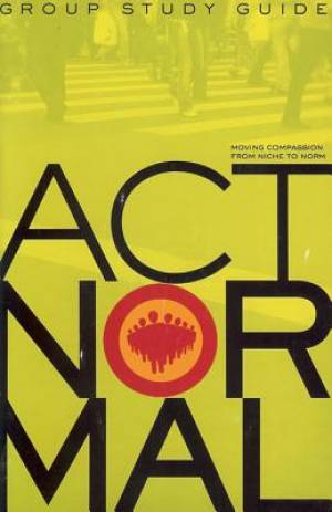 Act Normal Small Group Study Guide And Action Journal