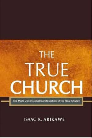 The True Church: The Multi-Dimensional Manifestation of the Real Church