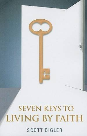 Seven Keys to Living by Faith