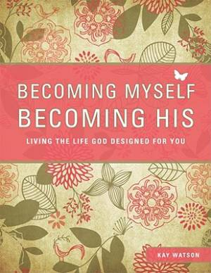 Becoming Myself, Becoming His