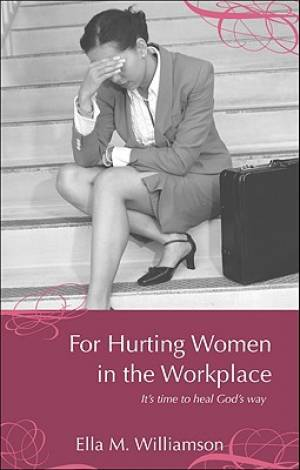 For Hurting Women in the Workplace