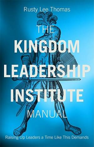 The Kingdom Leadership Institute Manual
