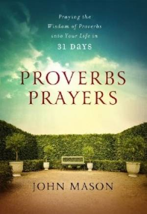 Proverbs Prayers - The Wisdom of Proverbs Every Day