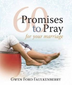 60 Promises To Pray For Your Marriage