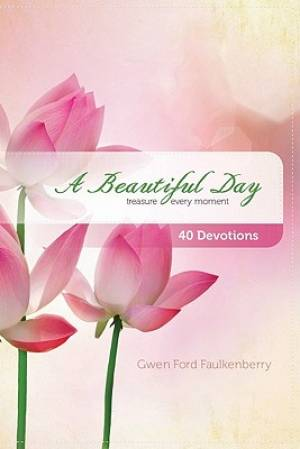 Beautiful Day : Treasure Every Moment