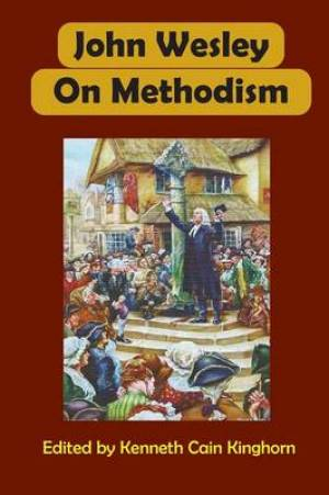 John Wesley on Methodism
