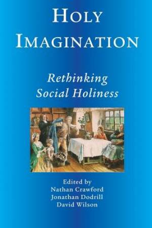 Holy Imagination, Rethinking Social Holiness